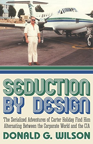 9781457529481: Seduction by Design: The Serialized Adventures of Carter Holiday Find Him Alternating Between the Corporate World and the CIA