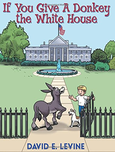 9781457530272: If You Give a Donkey the White House