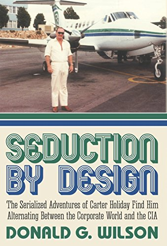 9781457531279: Seduction by Design: The Serialized Adventures of Carter Holiday Find Him Alternating Between the Corporate World and the CIA