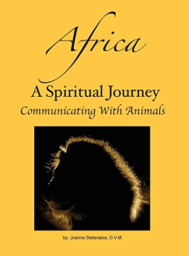 Africa: A Spiritual Journey Communicating with Animals: Stefanatos, D. V.