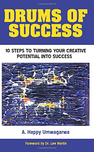 9781457533921: Drums of Success: 10 Steps to Turning Your Creative Potential into Success