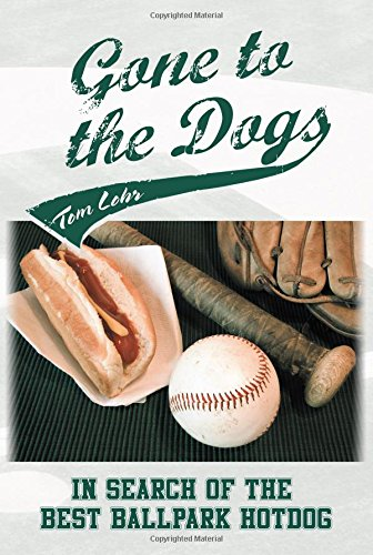 9781457536236: Gone to the Dogs- In Search of the Best Ballpark Hotdog