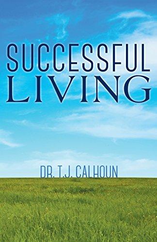 Sucessful Living: Dr T.J. Calhoun