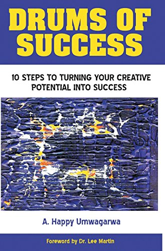 9781457538179: Drums of Success: 10 Steps to Turning Your Creative Potential into Success