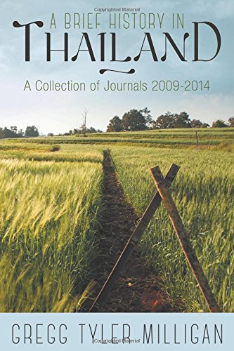 9781457540745: A Brief History in Thailand: A Collection of Journals 2009-2014