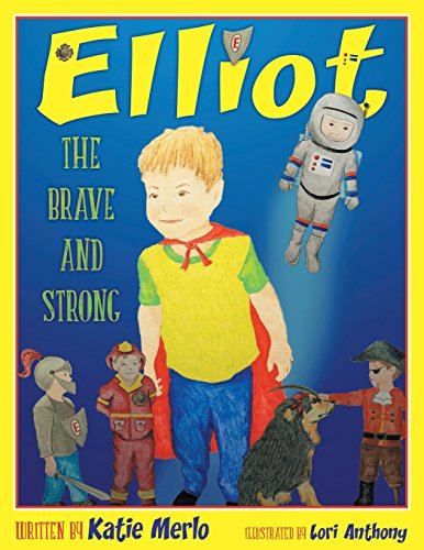 9781457540790: Elliot The Brave and the Strong