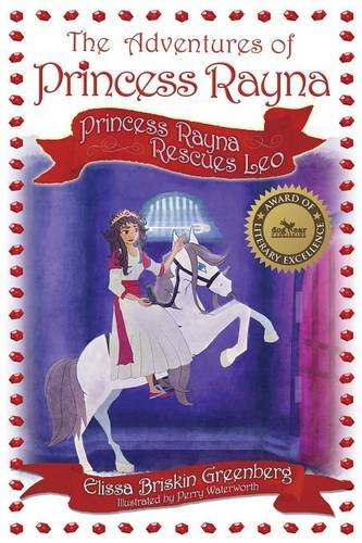 9781457541254: Princess Rayna Rescues Leo: The Adventures of Princess Rayna