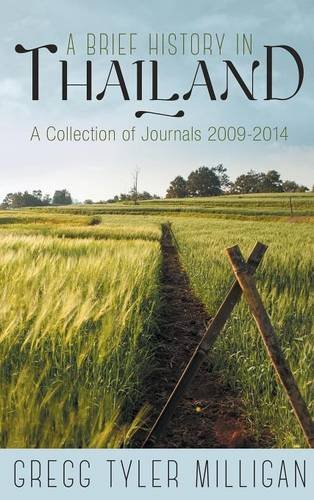 9781457541667: A Brief History in Thailand: A Collection of Journals 2009-2014