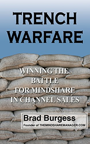Trench Warfare: Winning the Battle for Mindshare in Channel Sales: Burgess, Brad