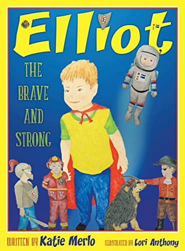 9781457543098: Elliot The Brave and the Strong