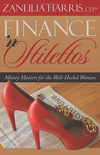 9781457543142: Finance 'n Stilettos: Money Matters for the Well-Heeled Woman