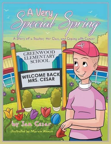 9781457544491: A Very Special Spring: A Story of a Teacher, Her Class, and Coping with Cancer