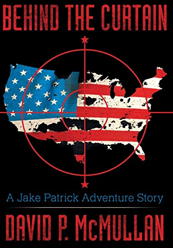 9781457544545: Behind the Curtain: A Jake Patrick Adventure Story: Collector's Edition, signed by author