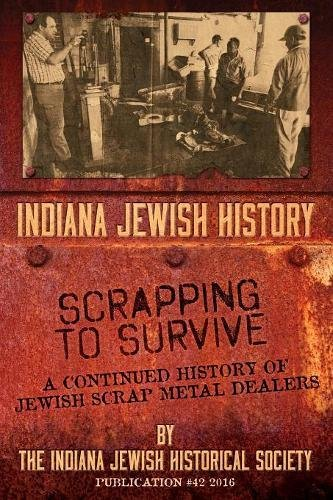 Indiana Jewish History : Scrapping to Survive: Indiana Jewish Historical
