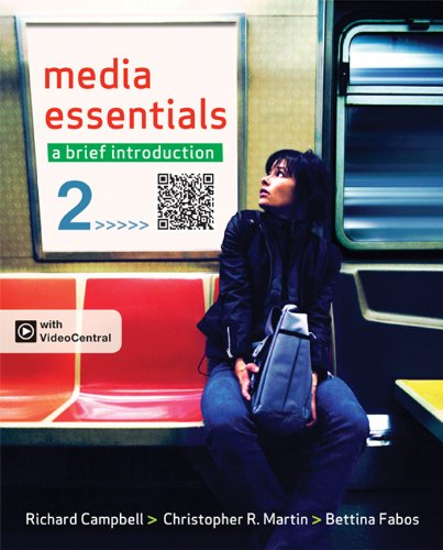 Media Essentials: A Brief Introduction: Campbell, Richard, Martin,