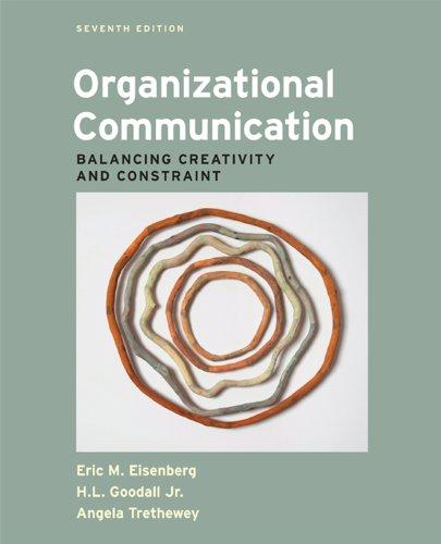 Organizational Communication: Balancing Creativity and Constraint: Eisenberg, Eric M.,