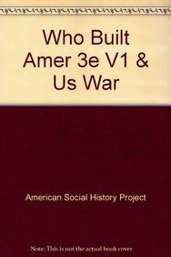 Who Built America 3e V1 & U.S. War with Mexico (1457602318) by American Social History Project; Ernesto Chavez