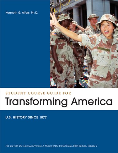 Student Course Guide: Transforming America to Accompany: Roark, James L.;