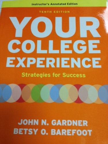 Your College Experience: Strategies for Success Instructor's: John N. Gardner,