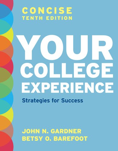 Your College Experience, Concise Tenth Edition: Strategies: Gardner, John N.,