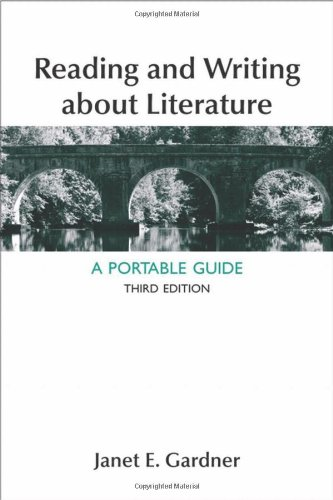 Reading and Writing About Literature: A Portable: Gardner, Janet E.
