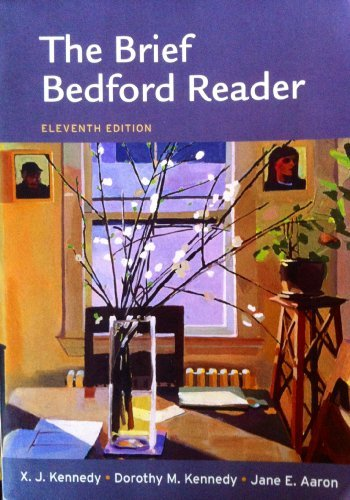 Brief Bedford Reader 11e & Rules for Writers 6e with 2009 MLA and 2010 APA Updates & MLA Quick Reference Card (145760700X) by X. J. Kennedy; Dorothy M. Kennedy; Jane E. Aaron; Diana Hacker; Barbara Fister