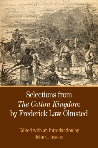 Selections from The Cotton Kingdom by Frederick: Olmsted, Frederick Law