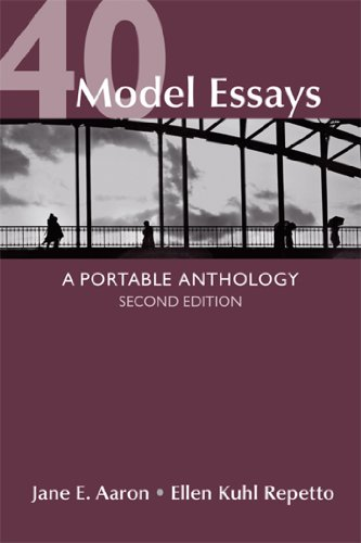40 Model Essays: A Portable Anthology: Aaron, Jane E.; Repetto, Ellen Kuhl