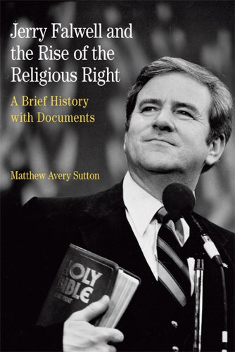 9781457611100: Jerry Falwell And The Rise Of The Religious Right: A Brief History With Documents