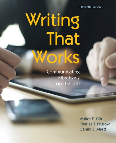 Writing That Works: Communicating Effectively on the: Oliu, Walter E.;