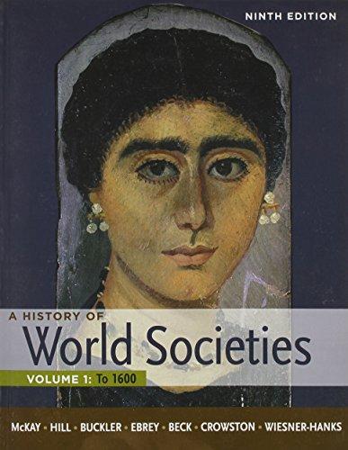 History of World Societies 9e V1 & Sources of World Societies 9e V1: McKay, John P.; Hill, ...