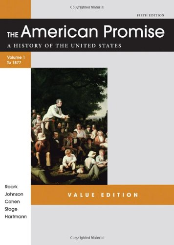 9781457613463: The American Promise Value Edition, Volume I: To 1877: A History of the United States