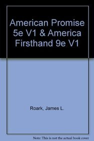 American Promise 5e V1 & America Firsthand 9e V1 (145761698X) by James L. Roark; Michael P. Johnson; Patricia Cline Cohen; Sarah Stage; Susan M. Hartmann; Robert D. Marcus; David Burner; Anthony Marcus