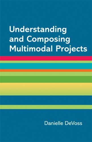 9781457617799: Understanding and Composing Multimodal Projects: A Supplement for A Writer's Reference