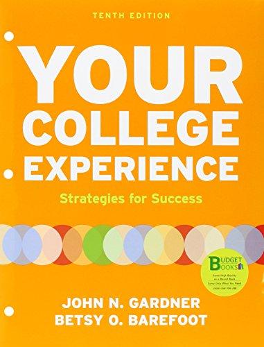 Loose-Leaf Version of Your College Experience: Gardner, John N,