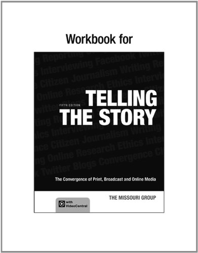 9781457619267: Workbook to Accompany Telling the Story: The Convergence of Print, Broadcast and Online Media