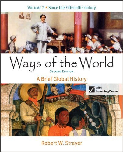 9781457622298: Ways of the World: A Brief Global History, By Strayer, 2nd Edition, Volume 2
