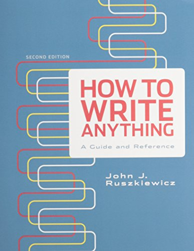 How to Write Anything 2e & E-Library: Ruszkiewicz, John J.; Dolmage, Jay T.