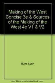 Making of the West Concise 3e & Sources of The Making of the West 4e V1 & V2: Hunt, Lynn, ...
