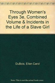 9781457629570: Through Women's Eyes 3e, Combined Volume & Incidents in the Life of a Slave Girl