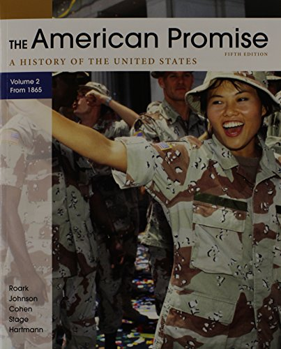 American Promise 5e, Volume II & Telecourse Student Course Guide: Transforming America to ...
