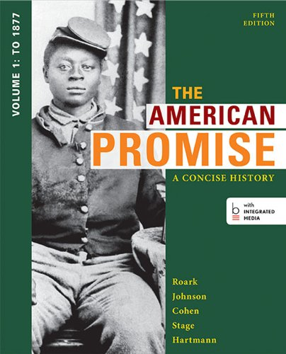 9781457631450: The American Promise: A Concise History, Volume 1: To 1877