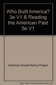 Who Built America? 3e V1 & Reading the American Past 5e V1 (1457633779) by American Social History Project; Clark, Christopher; Hewitt, Nancy A.; Rosenzweig, Roy; Johnson, Michael P.; Jaffee, David
