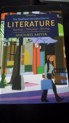 The Beford Introduction to Literature: Reading Thinking Writing: MEYER