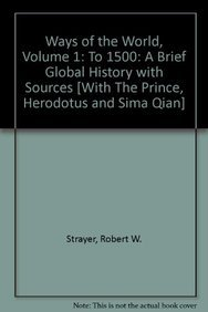 Ways of the World: A Global History with Sources V1 & Herodotus and Sima Qian & Prince (1457637928) by Robert W. Strayer; Thomas R. Martin; Niccolo Machiavelli; William J. Connell