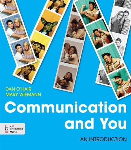 Communication and You: An Introduction: Dan O'Hair, Mary