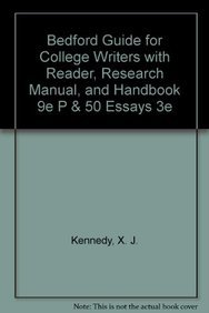 Bedford Guide for College Writers with Reader, Research Manual, and Handbook 9e P & 50 Essays 3e (1457639017) by Dorothy M. Kennedy; Marcia F. Muth; Samuel M. Cohen; X. J. Kennedy
