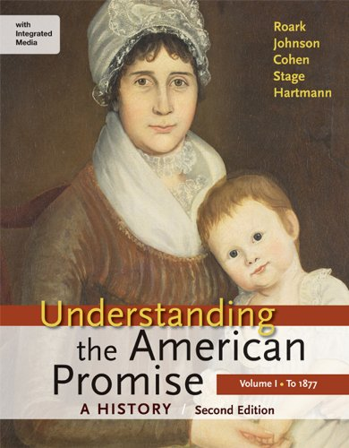 9781457639807: Understanding the American Promise: A History, Volume I: To 1877: A History of the United States