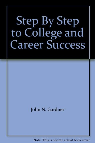 9781457640049: Step By Step to College and Career Success