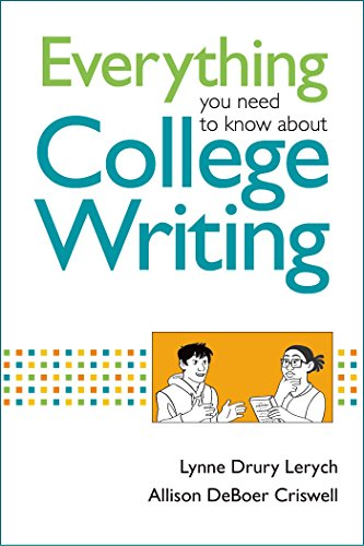 Everything You Need to Know about College Writing: Allison Deboer; Lynne Lerych